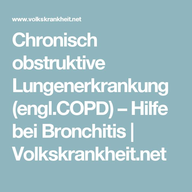Chronisch obstruktive Lungenerkrankung (engl.COPD) – Hilfe bei Bronchitis | Volkskrankheit.net