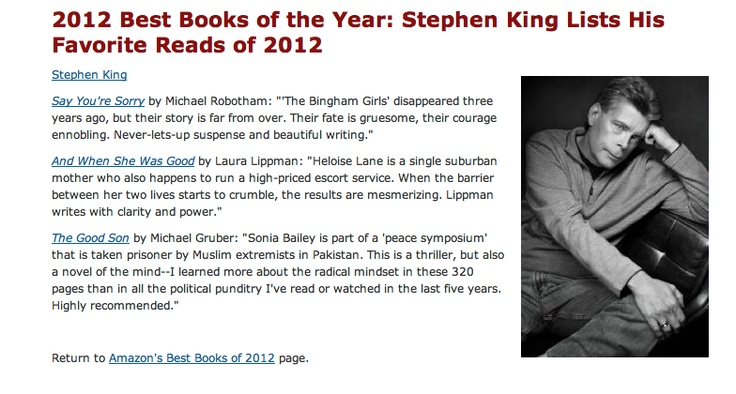 Stephen King chose my novel, The Good Son, as one of the best 3 of 2012. I am over the moon. I still can't believe it.