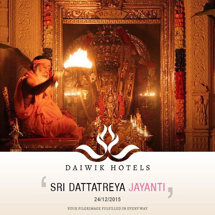 SRI DATTATREYA JAYANTI. 24th DECEMBER 2015. On this day people worship the saint Dattatreya who is considered to be an avatar encompassing the trinity of the Hindu gods - Brahma, Vishnu and Shiva. Dattatreya was the son of the sage Rishi Atri and became a wandering ascetic and a great teacher in the Maharashtra-Karnataka region where he is worshiped. Daiwik Hotels wishes everyone on the auspicious occasion of Sri Duttatreya Jayanti.