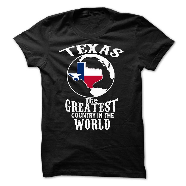 texas the greatest country in the world. Texas Quotes, Sayings, T-Shirts, Hoodies, Tees, Clothing, Hats, Coffee Mugs, Gifts. #Texas