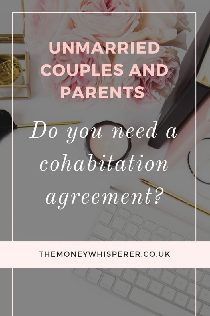 Unmarried Couples And Parents Do You Need A Cohabitation