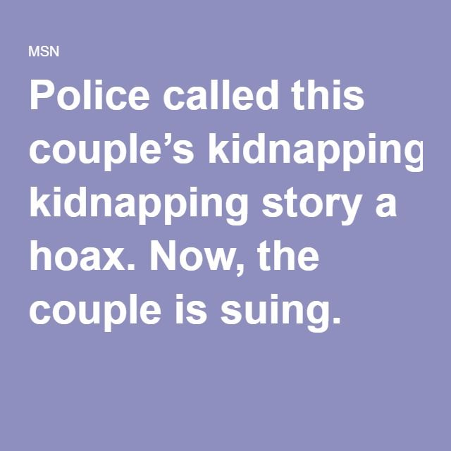 Police called this couple's kidnapping story a hoax. Now, the couple is suing.