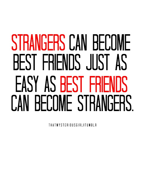Strangers Are Friends Quotes Daily Inspiration Quotes