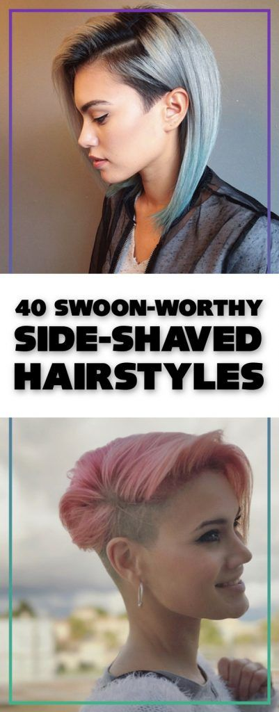 40 Swoon-Worthy Side-Shaved Hairstyles