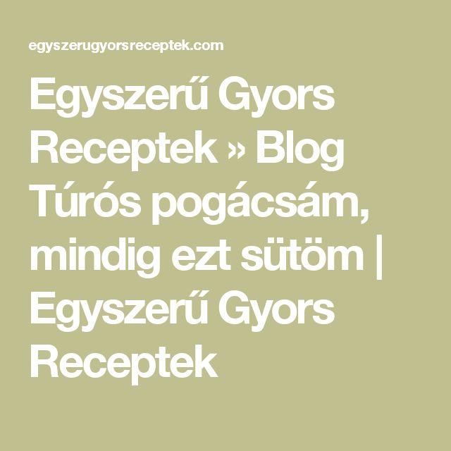 Egyszerű Gyors Receptek  » Blog  Túrós pogácsám, mindig ezt sütöm | Egyszerű Gyors Receptek