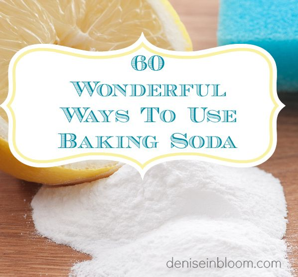 60 ways to use baking soda - www.deniseinbloom.com