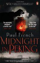 Midnight in Peking: The Murder That Haunted the Last Days of Old China By Paul French - Peking, 1937:  The teenage daughter of a British consul is brutally slaughtered. The police investigation is botched; as war looms British and Chinese authorities close ranks. A grieving father vows to uncover the truth - alone.  Seventy-five years later, historian Paul French uncovers a stash of forgotten documents revealing the killer's identity . . .