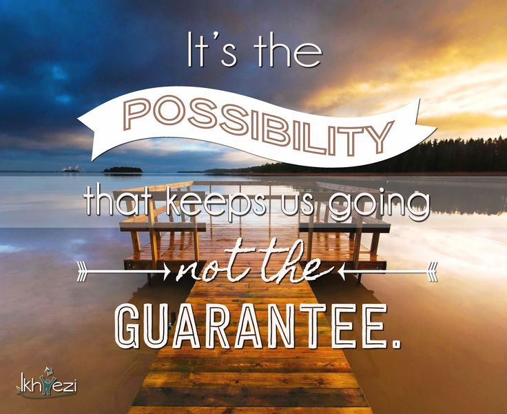 """""""It's the possibility that keeps us going not the guarantee."""" So stay focused on the possibilities around you, let go of the fear and  pursue your goals, dreams and ideals. #goals #vision #possibilities #hope  (scheduled via http://www.tailwindapp.com?utm_source=pinterest&utm_medium=twpin&utm_content=post26690532&utm_campaign=scheduler_attribution)"""