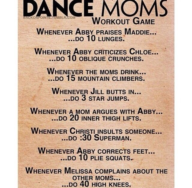 I love dance moms, soooooo...... I'm gonna be the fittest person on earth :)