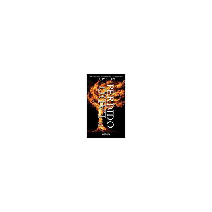 El lado perdido / The Lost Side (Paperback) (Sally Green)