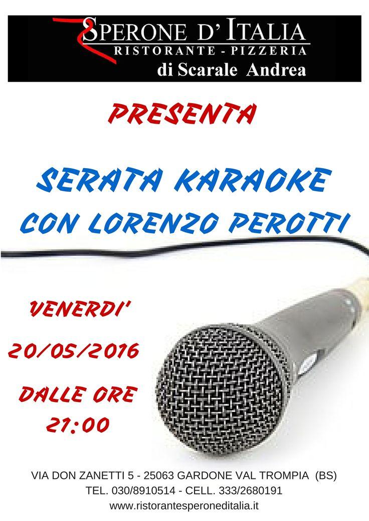 Per gli amanti del karaoke anche questo venerdì abbiamo riservato per voi una splendida serata all'insegna del canto!!!! Con noi ci sarà Lorenzo Perotti ad accompagnarci e a dirigerci nelle note delle nostre canzoni preferite!!!!! Mi raccomando vi aspettiamo con la gola calda per una serata all'insegna del divertimento........ Per informazioni telefonare allo 030/8910514 o allo 333/2680191 www.ristorantesperoneditalia.it