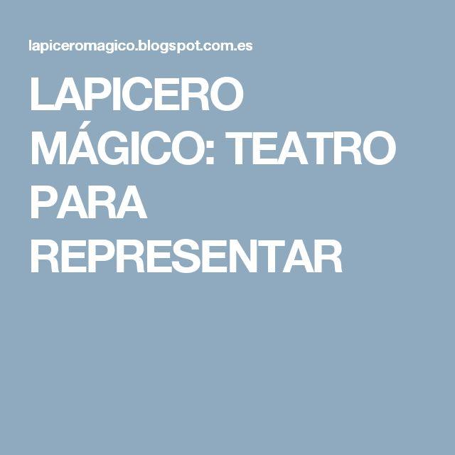 LAPICERO MÁGICO: TEATRO PARA REPRESENTAR
