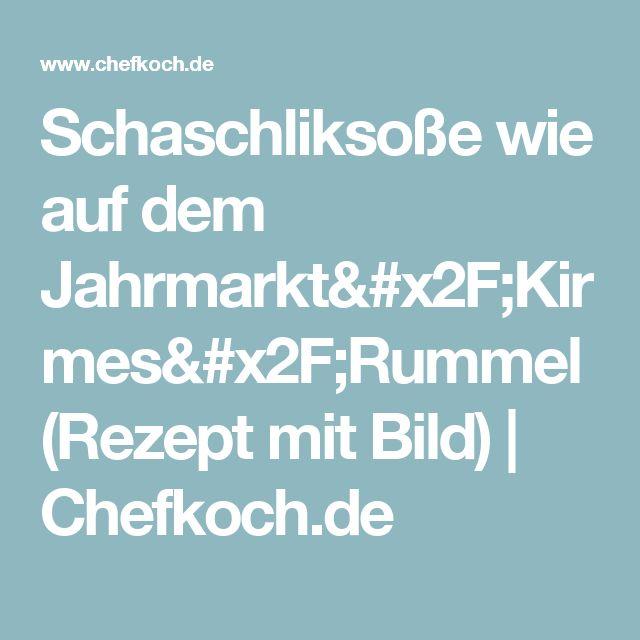 Schaschliksoße wie auf dem Jahrmarkt/Kirmes/Rummel (Rezept mit Bild) | Chefkoch.de