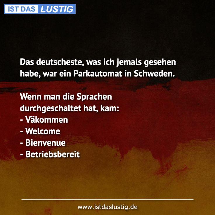 Das deutscheste, was ich jemals gesehen habe, war …