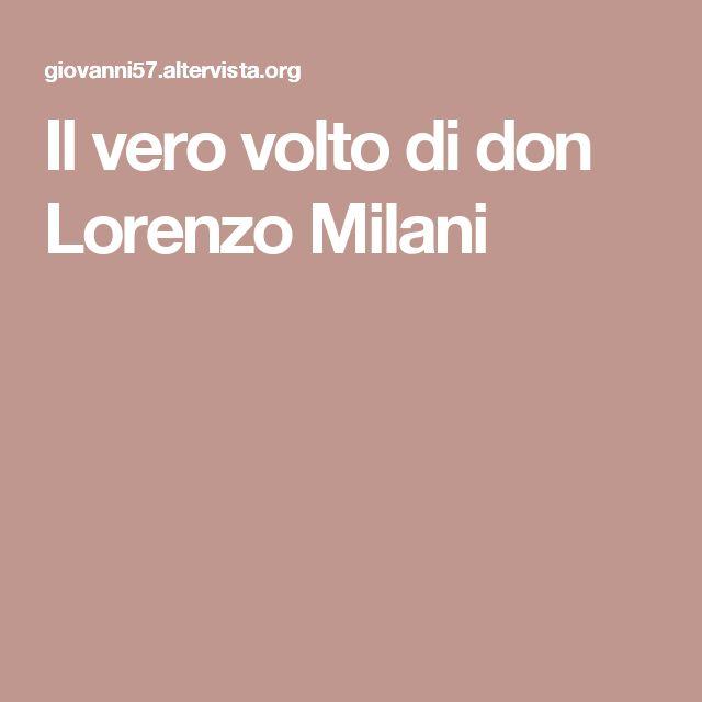 Il vero volto di don Lorenzo Milani
