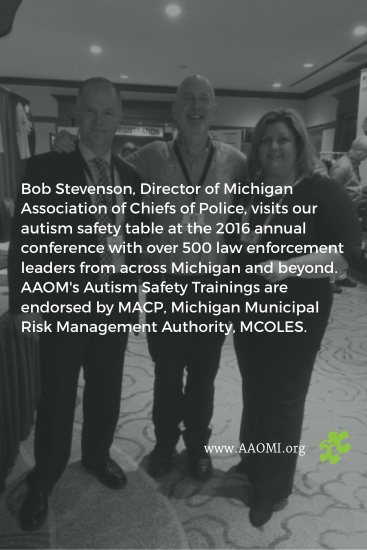 Bob Stevenson, Director of Michigan Association of Chiefs of Police, visits our autism safety table at the 2016 annual conference with over 500 law enforcement leaders from across Michigan and beyond. AAOM's Autism Safety Trainings are endorsed by MACP, Michigan Municipal Risk Management Authority, MCOLES.