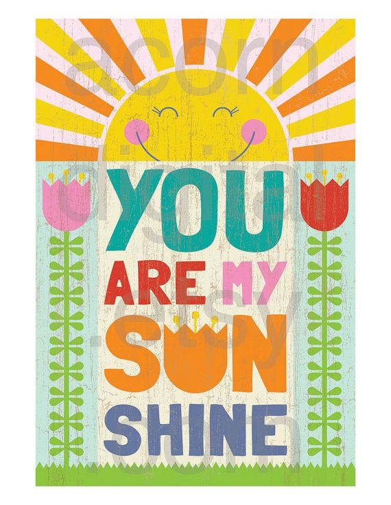 You Are My Sunshine   Printable Poster / by AcornDigital on Etsy, $8.99