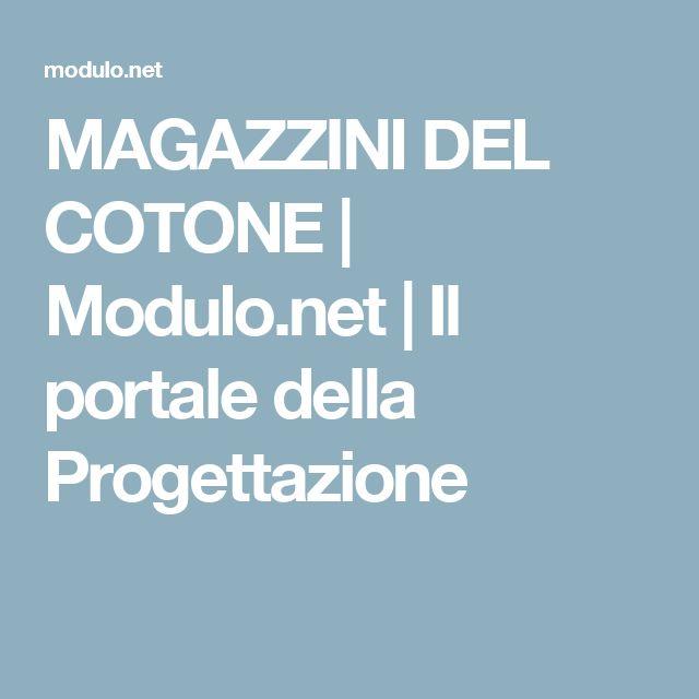 MAGAZZINI DEL COTONE | Modulo.net | Il portale della Progettazione