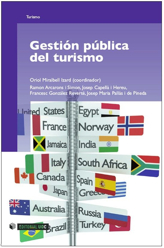 Miralbell Izard, Oriol. Arcarons i Simon, Ramon. Capellà i Hereu, JosepGestión pública del turismo. Editorial UOC, 2010. 9788490290743. Disponible en: Libros electrónicos EBRARY.