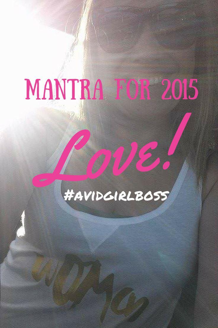 Let's Love the Heck outta 2015! – #avidgirlboss