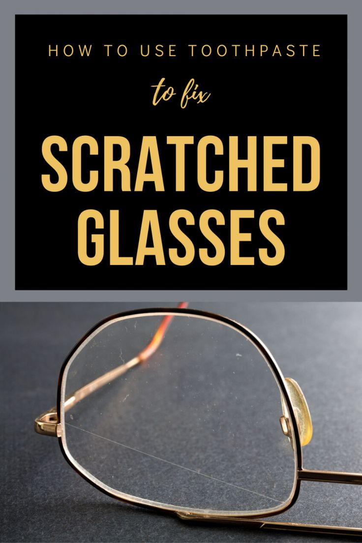 How to use toothpaste to fix scratched glasses in 2020