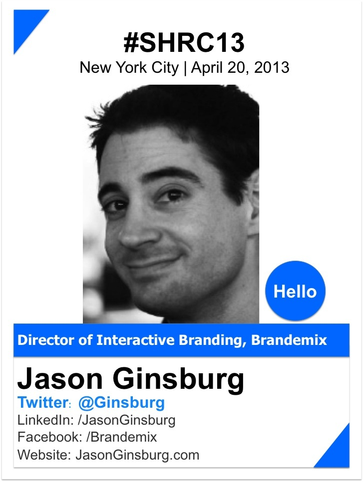 JASON GINSBURG    Jason Ginsburg brings years of communications experience to his role as Director of Interactive Branding at Brandemix. From blogging to social media to viral videos, Jason discovers new ways to engage both internal and external audiences online. At his previous position at a Los Angeles agency, Jason's clients included Paramount, HSN, and CBS. Since then, Jason has created social strategies for numerous clients in a wide range of industries.     www.JasonGinsburg.com