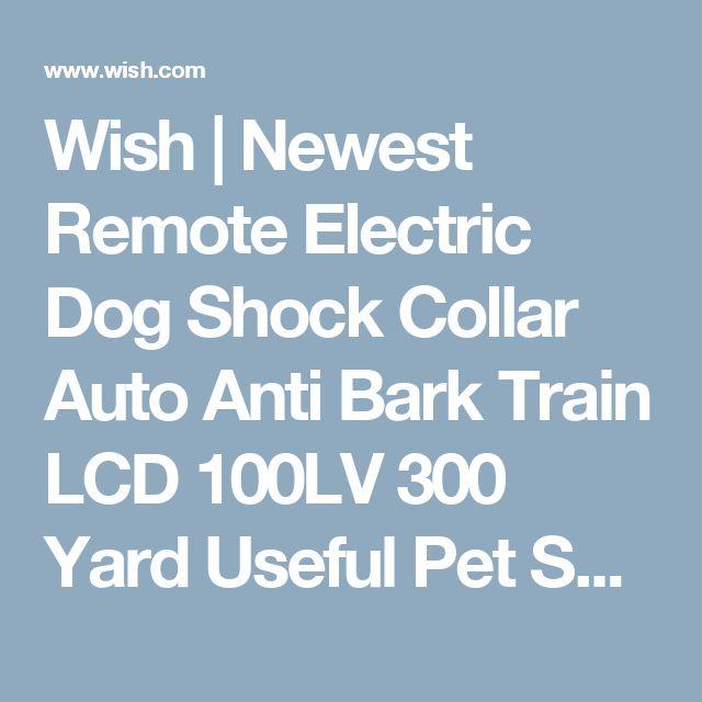 Wish   Newest Remote Electric Dog Shock Collar Auto Anti Bark Train LCD 100LV 300 Yard Useful Pet Supplies
