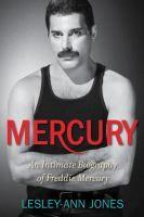 Mercury: an intimate biography of Freddie Mercury by Lesley-Ann Jones