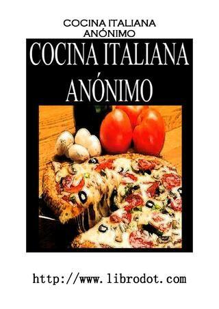 Recetas de Cocina Italiana Compendio de recetas de cocina italiana