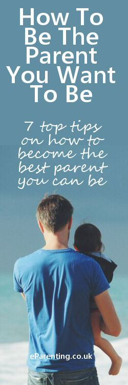 How To Be The Parent You Want To Be. Seven top tips on how to become the best parent you can be. #parenting #parentinghacks #winatparenting