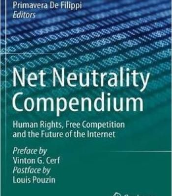 Net Neutrality Compendium: Human Rights Free Competition And The Future Of The Internet PDF