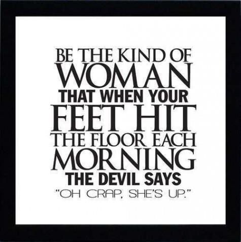 Be the kind of woman...Woman Quotes, Funny Quotes, Favorite Quotes