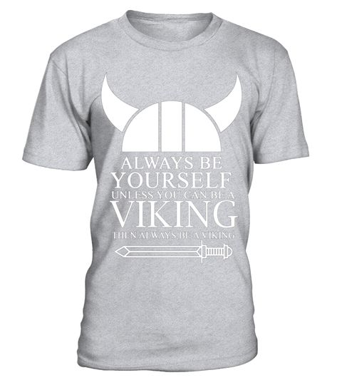 """# Viking T Shirt - ALWAYS BE A VIKING .  Special Offer, not available in shops      Comes in a variety of styles and colours      Buy yours now before it is too late!      Secured payment via Visa / Mastercard / Amex / PayPal      How to place an order            Choose the model from the drop-down menu      Click on """"Buy it now""""      Choose the size and the quantity      Add your delivery address and bank details      And that's it!      Tags: vikings shirt, vikings t shirt, vikings, norse…"""