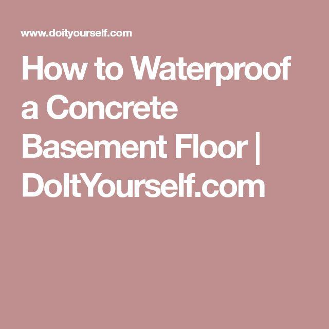 How to Waterproof a Concrete Basement Floor | DoItYourself.com