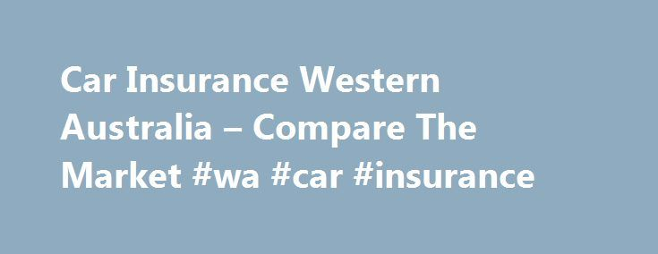 Car Insurance Western Australia – Compare The Market #wa #car #insurance http://indianapolis.remmont.com/car-insurance-western-australia-compare-the-market-wa-car-insurance/  # Car Insurance Western Australia There's an abundance of beautiful sights and places to explore in Western Australia. From relaxing by the waterfront in Fremantle to indulging in the wines and walking trails at Margaret River, there's plenty to see especially by car. As pleasant as some of the drives can be, there are…