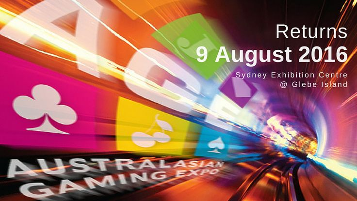 The Australasian Gaming Expo Returns to the Sydney Exhibition Centre at Glebe Island on 9 August 2016.