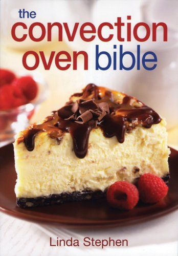The Convection Oven Bible