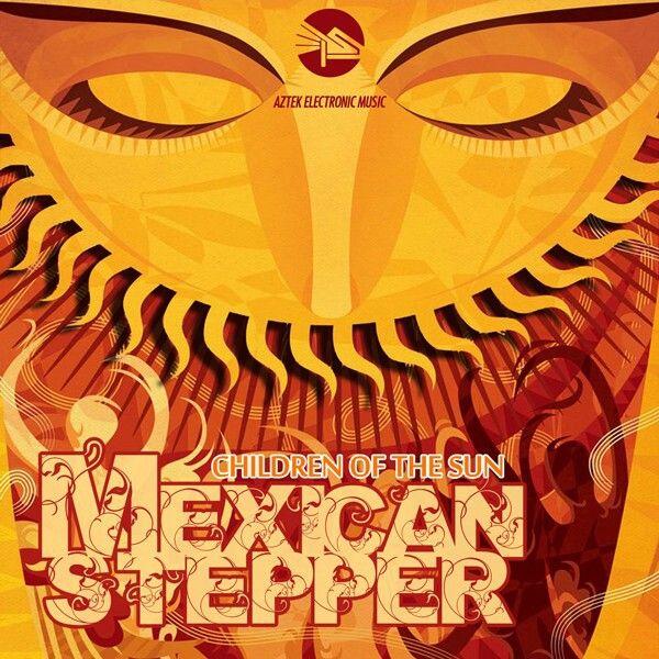 Mexican Stepper - Children of the Sun