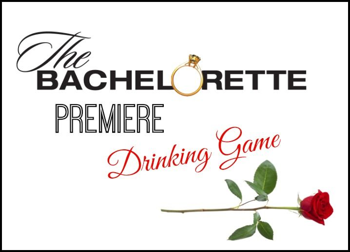 The Bachelorette Premiere Drinking Game - The Naughty Mommy