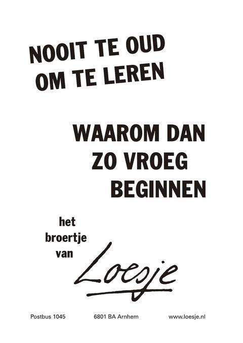 Citaten Over Leren : Best images about loesje on pinterest