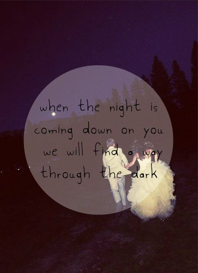 """Through the Dark"" by One Direction. <3"