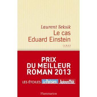 Le cas Eduard Einstein - broché - Laurent Seksik - Livre ou ebook - Fnac.com
