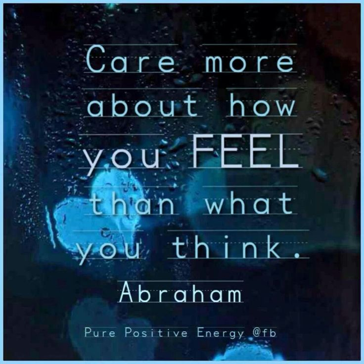 Care more about how you feel than what you think