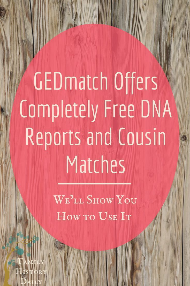 Here's How to Use GEDmatch for Free DNA Reports and Cousin Matches