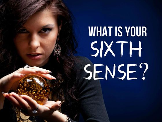 What Is Your Sixth Sense?