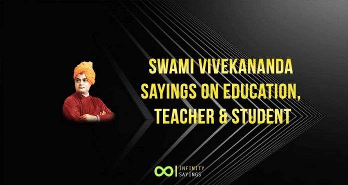 Swami Vivekananda Sayings On Education Teacher Student Famous