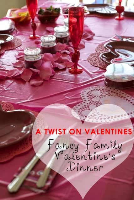 A Twist on Valentines Day- Fancy Family Dinner   -fun tradition for kids