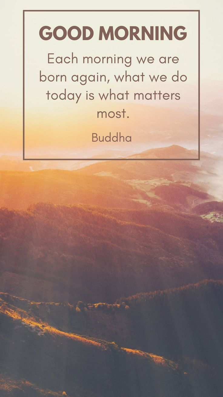 Each morning we are born again. What we do today matters most