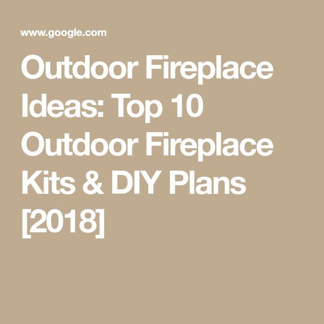 Outdoor Fireplace Ideas Top 10 Outdoor Fireplace Kits  DIY Plans