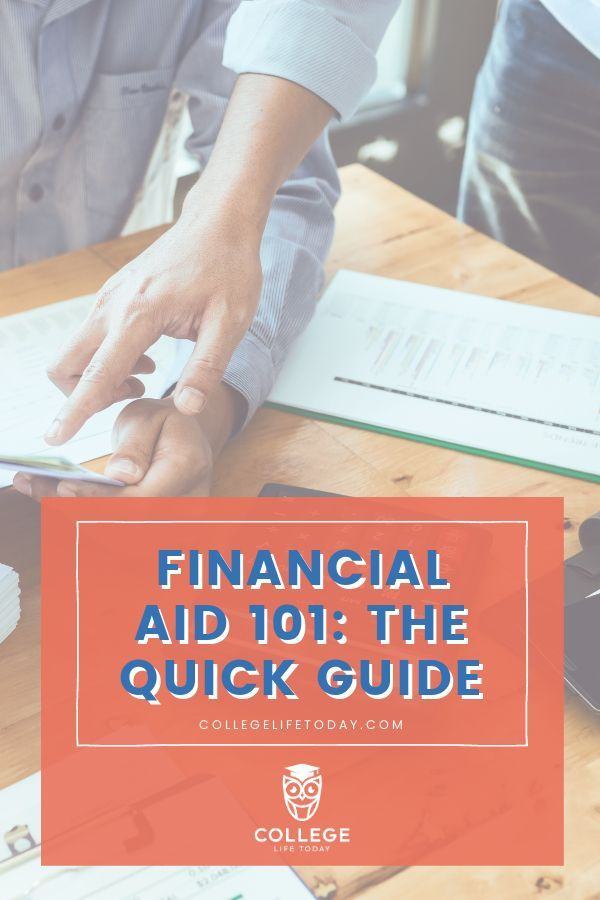 Financial Aid 101 What Is Financial Aid How Does It Work College Life Today Financial Aid For College Scholarships For College Grants For College